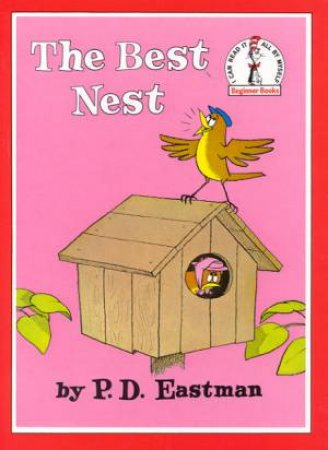 Beginner Books: The Best Nest by P D Eastman