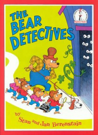 Beginner Books: The Berenstain Bear Detectives by Stan & Jan Berenstain