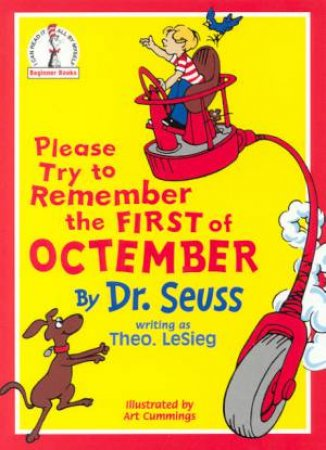 Beginner Books: Please Try To Remember The First Of Octember by Theo Le Sieg