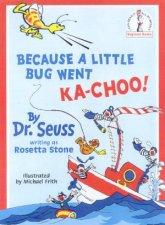 Dr Seuss Beginner Books Because A Little Bug Went KaChoo