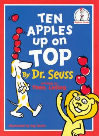 Dr Seuss Beginner Books: Ten Apples Up On Top by Dr Seuss