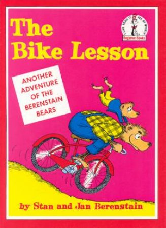 Dr Seuss Beginners Book: Berestain Bears: The Bike Lesson by Stan & Jan Berenstain