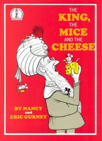 Beginner Books: The King, The Mice And The Cheese by Nancy & Eric Gurney