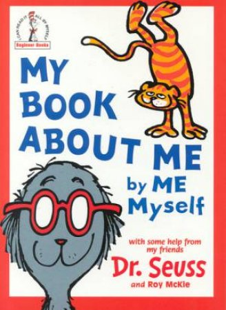 Dr Seuss Beginner Books: My Book About Me By Me Myself by Dr Seuss