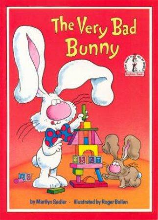 Beginner Books: The Very Bad Bunny by Marilyn Sadler