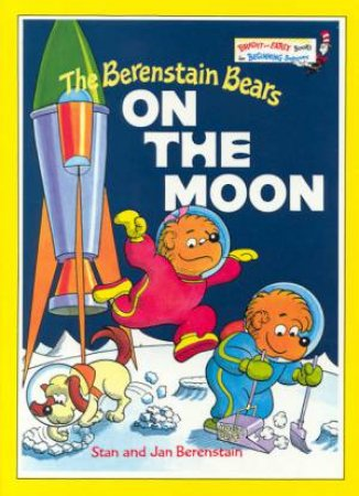 Bright And Early: The Berenstain Bears On The Moon by Stan & Jan Berenstain