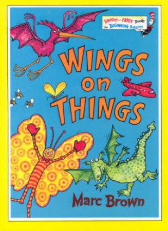 Bright And Early: Wings On Things by Marc Brown