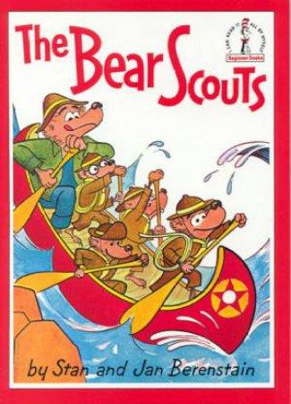 Beginner Books: Berenstain Bears: The Bear Scouts by Stan & Jan Berenstain