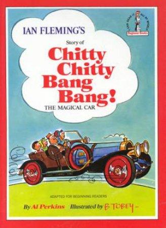 Beginner Books: Chitty Chitty Bang Bang by Ian Fleming & Al Perkins