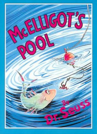 Dr Seuss: McElligot's Pool by Dr Seuss