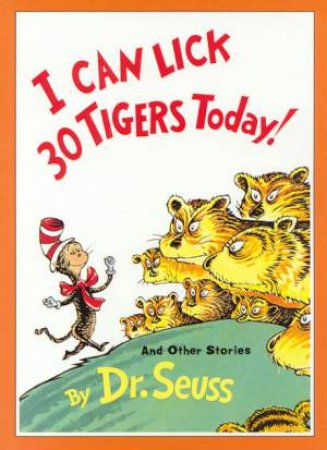 Dr Seuss: I Can Lick 30 Tigers Today! by Dr Seuss