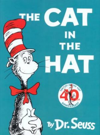 Dr Seuss Beginner Books: The Cat In The Hat - 40th Anniversary Edition by Dr Seuss