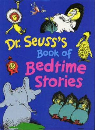 Dr Seuss's Book Of Bedtime Stories by Dr Seuss