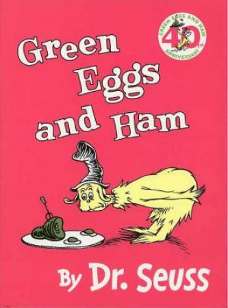 Dr Seuss: Green Eggs And Ham - 40th Anniversary Edition by Dr Seuss