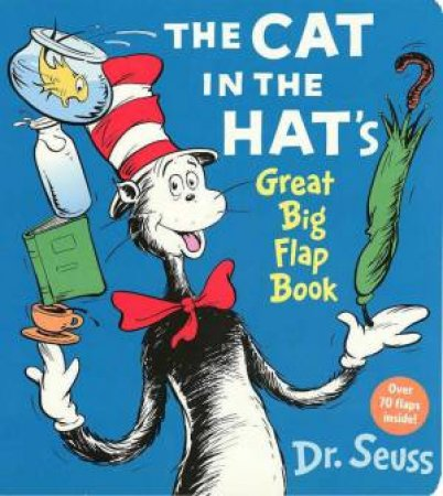 Dr Seuss: The Cat In The Hat's Great Big Flap Book by Dr Seuss