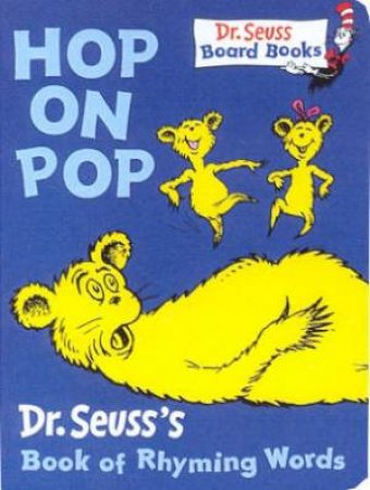 Dr Seuss: Hop On Pop by Dr Seuss