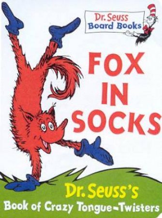 Dr Seuss: Fox In Socks by Dr Seuss