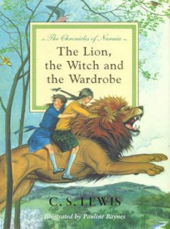 The Lion, The Witch And The Wardrobe - Deluxe Edition by C S Lewis