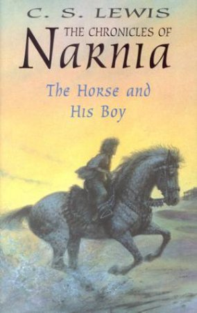 The Horse And His Boy by C S Lewis