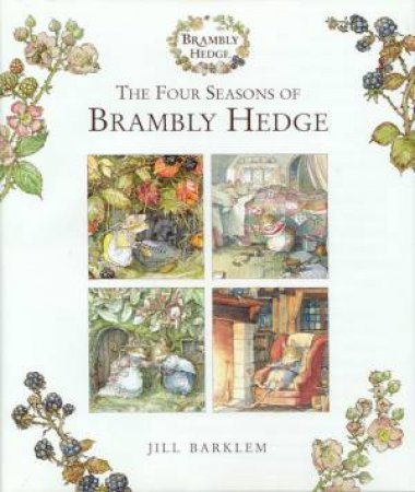 Brambly Hedge: The Four Seasons of Brambly Hedge by Jill Barklem