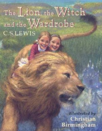 The Lion, The Witch And The Wardrobe - 50th Anniversary Edition by C S Lewis