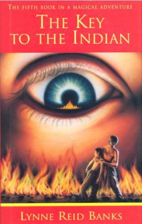 The Key To The Indian by Lynne Reid Banks