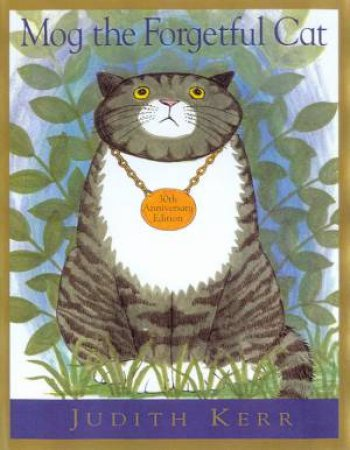 Mog The Forgetful Cat - 30th Anniversary Edition by Judith Kerr