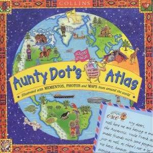 Aunty Dot's Incredible Adventure Atlas by Eljay Yildirim