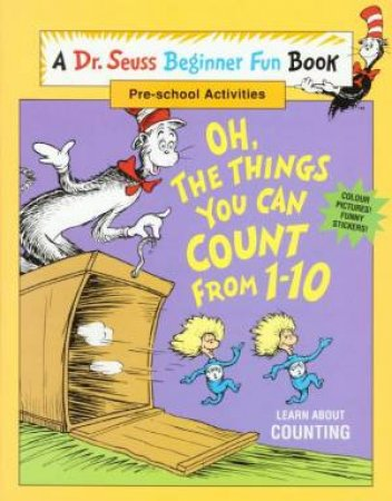 Dr Seuss Beginner Fun Book: Oh, The Things You Can Count From 1 - 10 by Dr Seuss