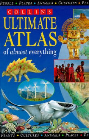 The Ultimate Atlas Of Almost Everything by Various
