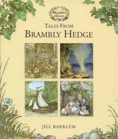 Brambly Hedge: Tales From Brambly Hedge by Jill Barklem