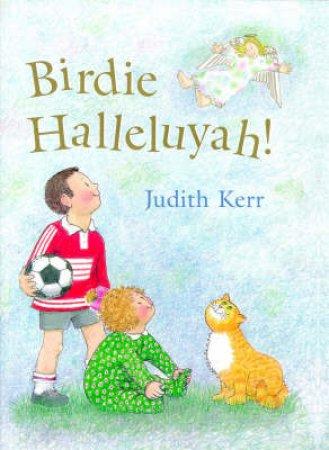 Birdie Halleluyah by Judith Kerr