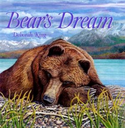 Bear's Dream by Deborah King