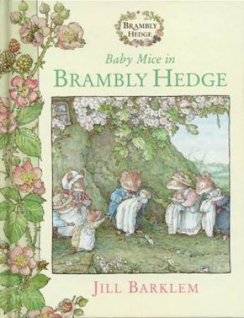 Brambly Hedge: Baby Mice In Brambly Hedge by Jill Barklem