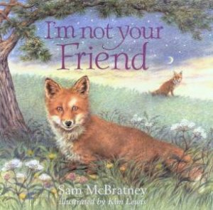 I'm Not Your Friend by Sam McBratney