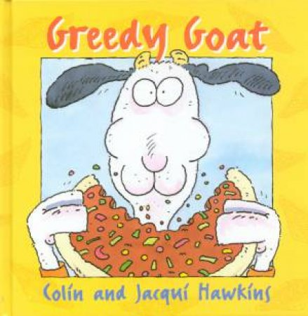 Greedy Goat by Colin & Jacqui Hawkins