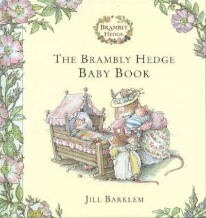 The Brambly Hedge Baby Book by Jill Barklem