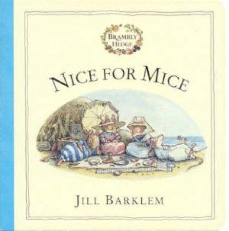 Brambly Hedge: Nice For Mice by Jill Barklem