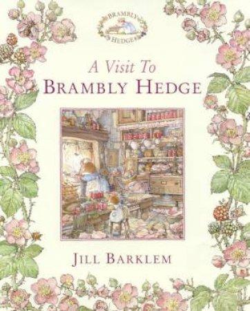 A Visit To Brambly Hedge by Jill Barklem