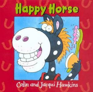 Happy Horse by Colin & Jacqui Hawkins