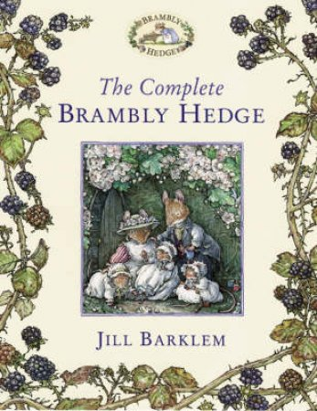 The Complete Stories Of Brambly Hedge by Jill Barklem