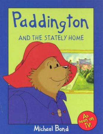 Paddington And The Stately Home by Michael Bond