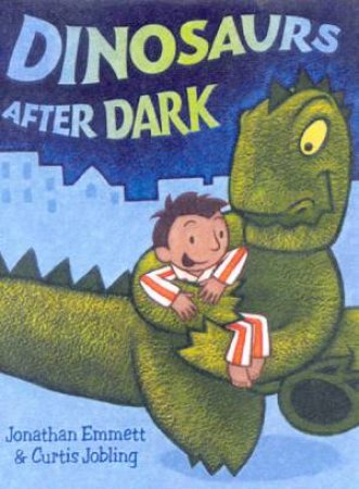 Dinosaurs After Dark by Jonathan Emmett & Curtis Jobling