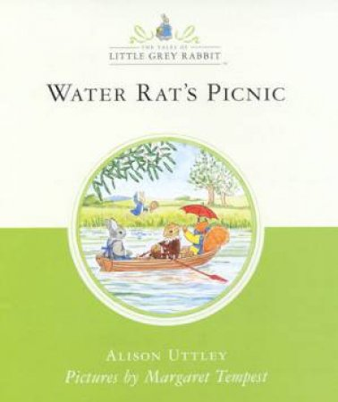 Little Grey Rabbit: Water Rat's Picnic by Alison Uttley