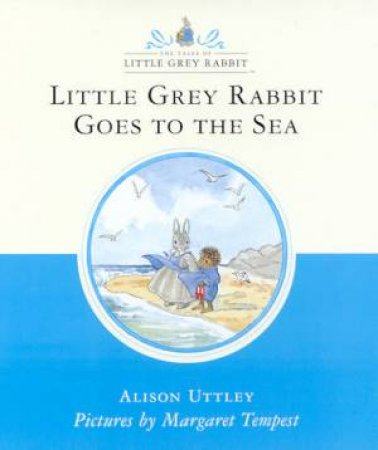 Little Grey Rabbit Goes To The Sea by Alison Uttley