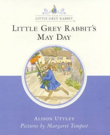 Little Grey Rabbit's May Day by Alison Uttley