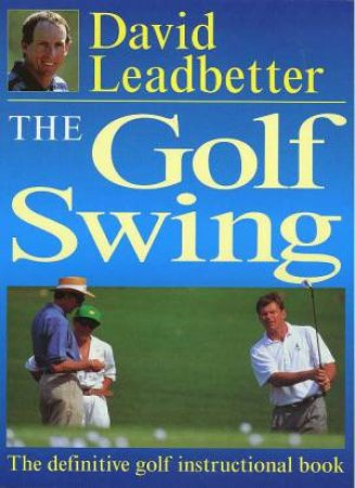 The Golf Swing by David Leadbetter