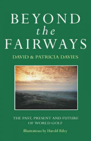 Beyond The Fairways by David & Patricia Davies