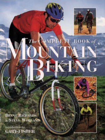 The Complete Book Of Mountain Biking by Gary Fisher