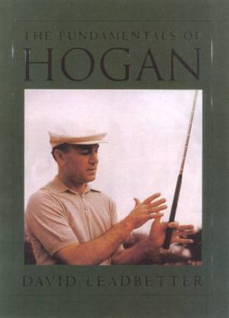 The Fundamentals Of Hogan by David Leadbetter